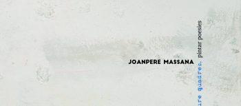 """""""Escriure quadres, pintar poesies"""" de Joanpere Massana"""