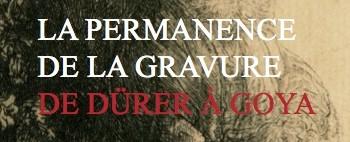 """Catalogue exhibition """"La permanence de la gravure: de Dürer à Goya"""""""