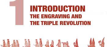 1. Introduction. The Engravings and the Triple Revolution