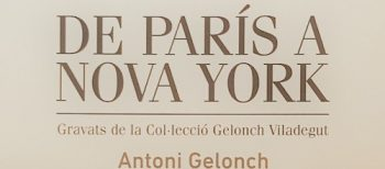From Paris to New York. Engravings of the Gelonch Viladegut's Collection