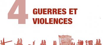 4. Des Guerres et des Violences