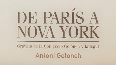 De Paris à New York. Gravures de la Collection Gelonch Viladegut