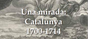 Separata exposición «Una mirada: Cataluña 1700-1714»