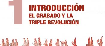 1. Introducción. El grabado y la triple revolución